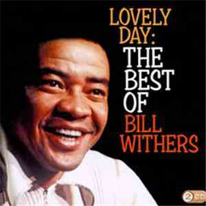 Bill Withers - Lovely Day: The Best Of Bill Withers download free