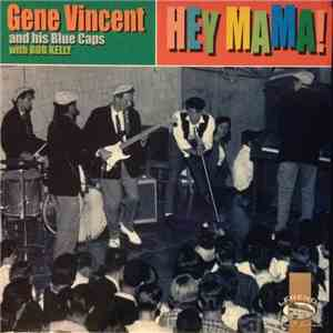 Gene Vincent & His Blue Caps - Hey Mama! download free