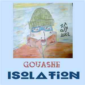 Gouashe - Isolation download free